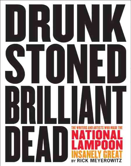 Drunk Stoned Brilliant Dead, National Lampoon history, Rick Meyerowitz, Mr. Media Interviews