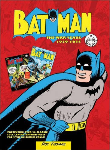 Batman: The War Years 1939-1945, edited by Roy Thomas, Mr. Media Interviews, Chartwell Books
