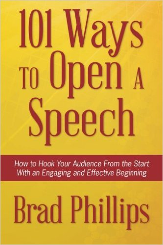 101 Ways to Open A Speech by Brad Phillips, Mr. Media Interviews