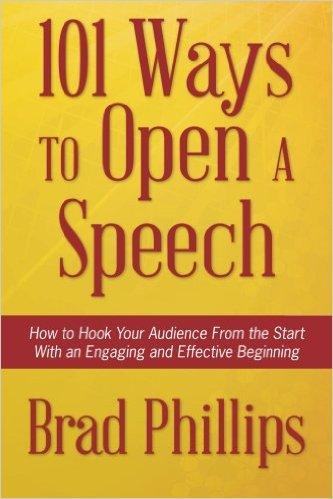 101 Ways to Open A Speech by Brad Phillips, Mr. Media Interviews