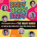 Brady Brady Brady: The Complete Story of The Brady Bunch by Lloyd J. Schwartz
