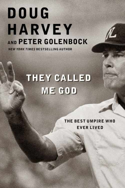 Umpire Doug Harvey, Peter Golenbock, sportswriter, They Called Me God, Mr. Media Interviews