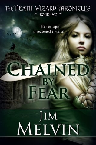 Chained By Fear, The Death Wizard Chronicles, Book Two, Jim Melvin, Mr. Media Interviews