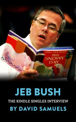 Jeb Bush: The Kindle Singles Interview by David Samuels, Mr. Media Interviews