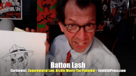 Today's Guest: Cartoonist Batton Lash, creator of Supernatural Law comics and the author of The Punisher Meets Archie.     Watch this exclusive Mr. Media interview with cartoonist Batton Lash,...