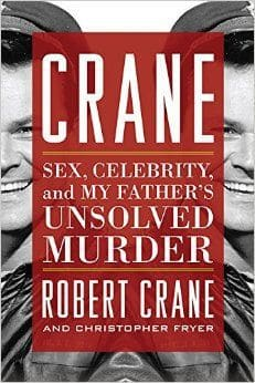 Crane: Sex, Celebrity, and My Father's Unsolved Murder by Robert Crane, Mr. Media Interviews