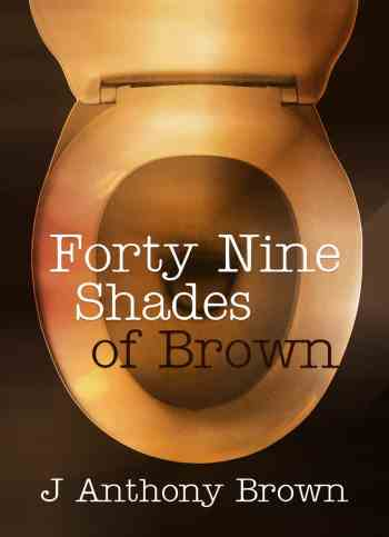 Forty-Nine Shades of Brown by J. Anthony Brown, Mr. Media Interviews
