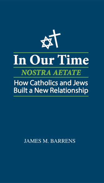 In Our Time - Nostra Aetate by Jim Barrens, Mr. Media Interviews