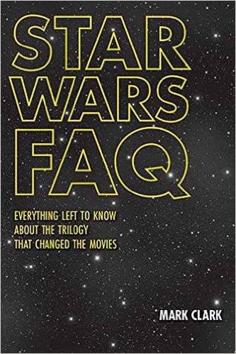 Star Wars FAQ by Mark Clark, Mr. Media Interviews