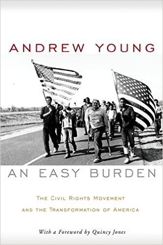 An Easy Burden: The Civil Rights Movement and the Transformation of America by Andrew Young, Mr. Media Interviews