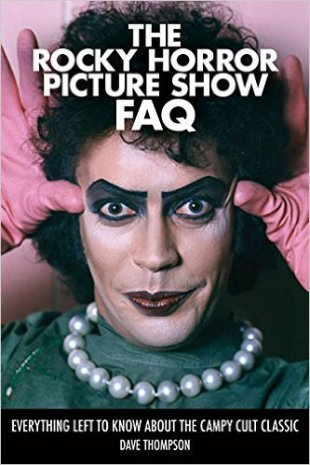 The Rocky Horror Picture Show FAQ by Dave Thompson, Mr. Media Interviews