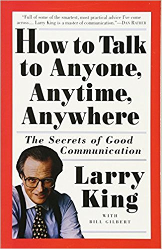 How to Talk to Anyone, Anytime, Anywhere: The Secrets of Good Communication by Larry King (Three Rivers Press), Mr. Media Interviews