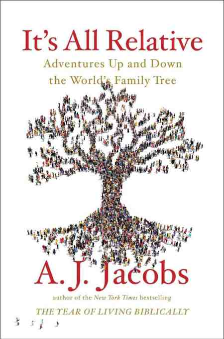 It's All Relative by A.J. Jacobs, Mr. Media Interviews