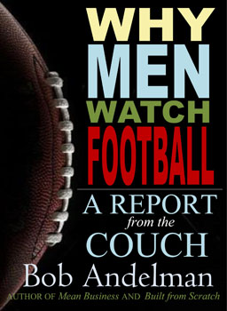 Why Men Watch Football, author, Bob Andelman, Mr. Media Books