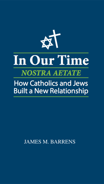 In Our Time-Nostra Aetate by James M. Barrens, Mr. Media Books