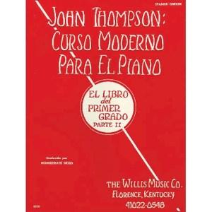 JOHN THOMPSON: CURSO MODERNO PARA EL PIANO. El libro del Primer Grado Parte 2