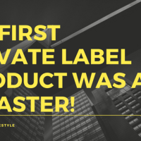 My First Amazon Private Label product was a DISASTER!