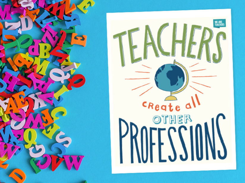 Teachers create all other Professions