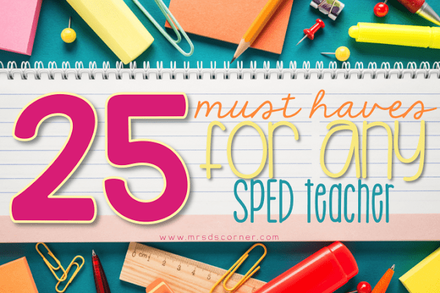 special education must haves. As a special education teacher, there are a lot of things we need. But this is a list of 25 things that we MUST have to help us manage the classroom and survive. List of special ed must haves blog post at Mrs. D's Corner.