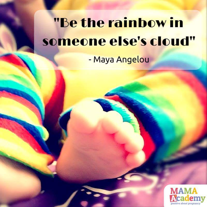 "A photograph of a little baby's legs and feet - they are wearing beautiful rainbow leggings and the photograph is overlaid with the quotation ""Be the rainbow in someone else's cloud"" by Maya Angelou. The photograph also includes the MAMA Academy logo and the image is credited to MAMA Academy _ My rainbow baby _ Mrs H's favourite things"