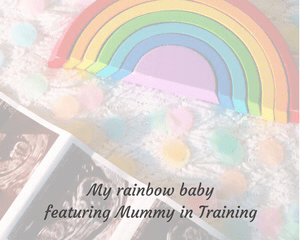 "A faded photograph of a wooden rainbow toy, some rainbow coloured confetti and three photos from a baby scan lying on a white baby blanket - includes the title of the post ""My rainbow baby featuring Mummy in Training""_Mrs H's favourite things"