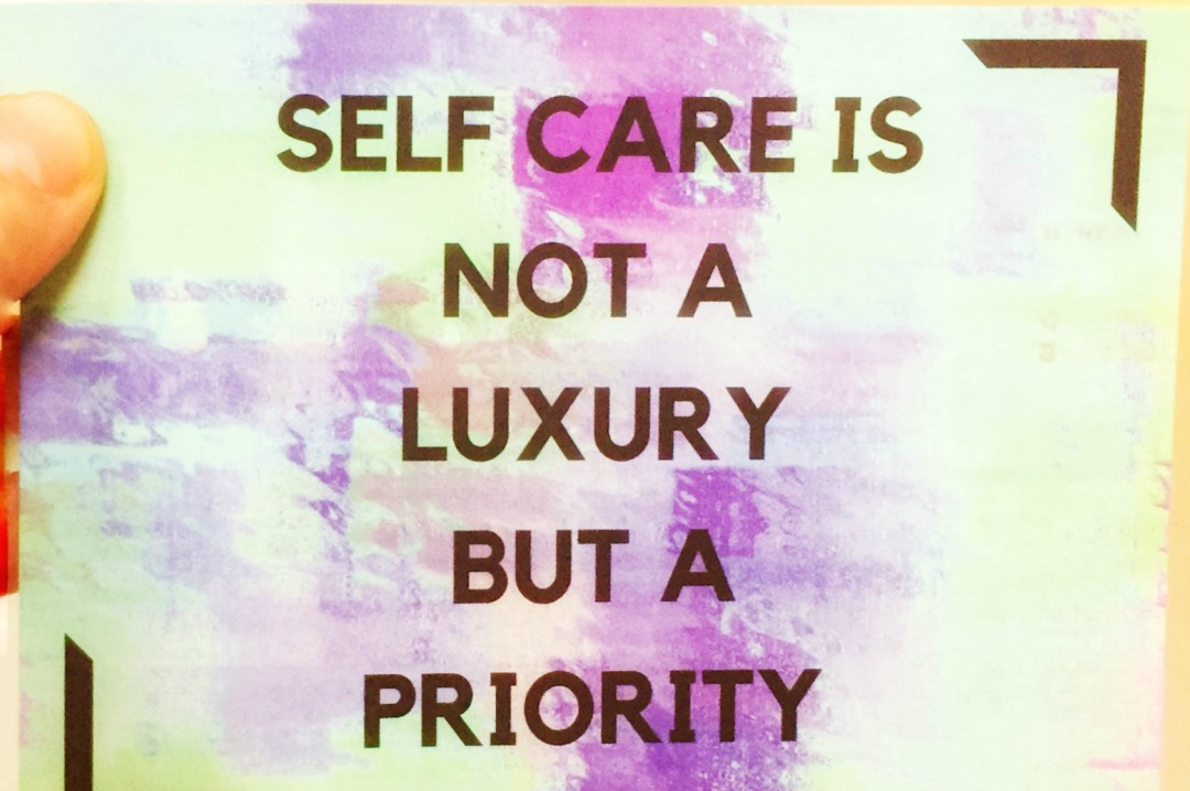 "A photograph of a card with the quotation ""Self care is not a luxury but a priority"" - Our Weekend Happy #2 - Pampering, Pyjamas and Muddy Puddles - Mrs H's favourite things"