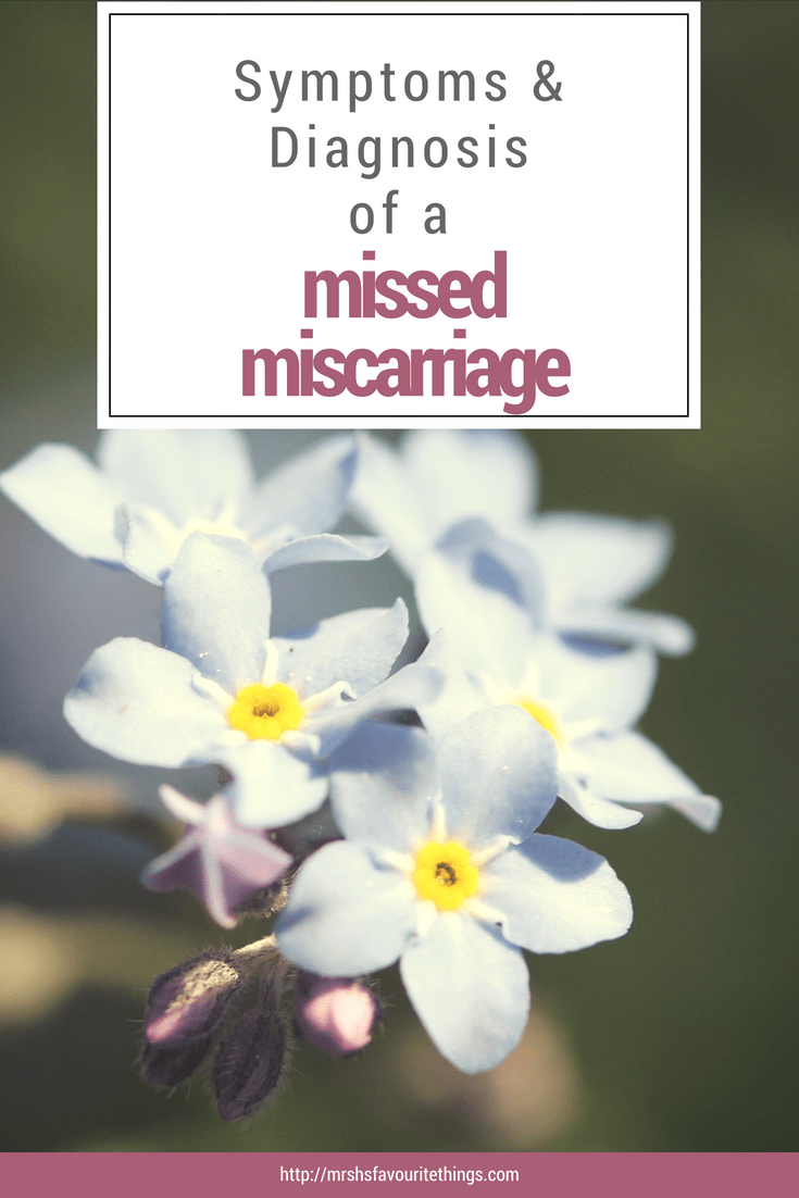 "A pinnable image of a bunch of forget-me-not flowers with the text ""The Symptoms & Diagnosis of a Missed Miscarriage"" - The Symptoms & Diagnosis of A Missed Miscarriage - Mrs H's favourite things"