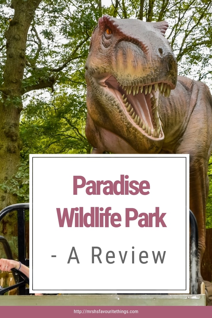 "A pinterest friendly image of a dinosaur and the text ""Paradise Wildlife Park - A Review"" - Paradise Wildlife ark - A Review - Mrs H's favourite things"