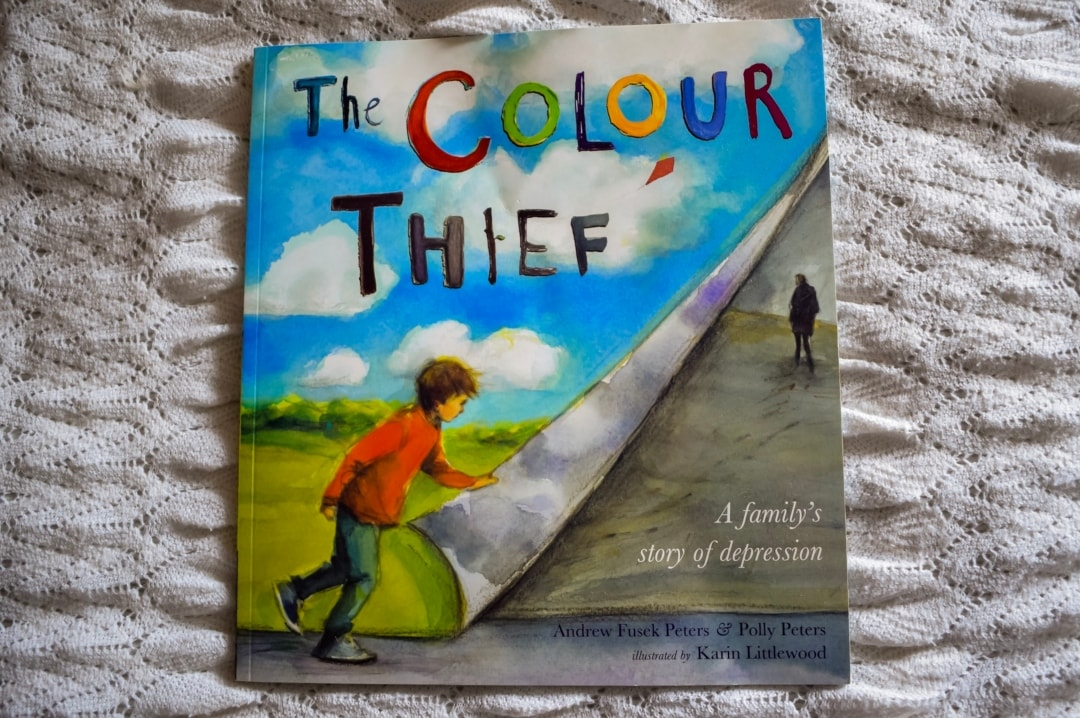 A photograph of the front cover of The Colour Thief - A family's story of depression - Taking Time To Read With Little Miss H And The BookTrust - Mrs H's favourite things