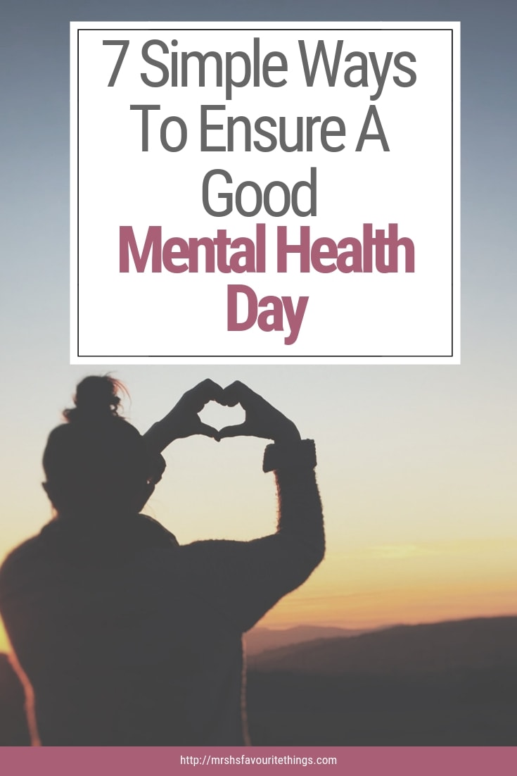 I've had chronic depression for 20 years. During that time I've learnt 7 Simple And Effective Ways To Ensure A Good Mental Health Day. These include exercise, eating well and getting enough sleep. All essential for good mental health. 7 Simple Ways To Ensure A Good Mental Health Day - Mrs H's favourite things