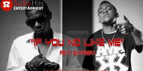 Nasty J ft. Shapeera If You No Like Me
