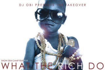 Dj Obi ft. Show Dem Camp and Poe What The Rich Do audio