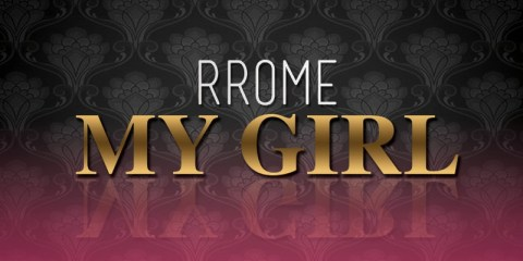 RRome My Girl audio