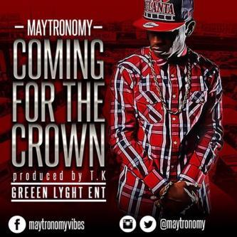 Maytronomy - Coming For The Crown