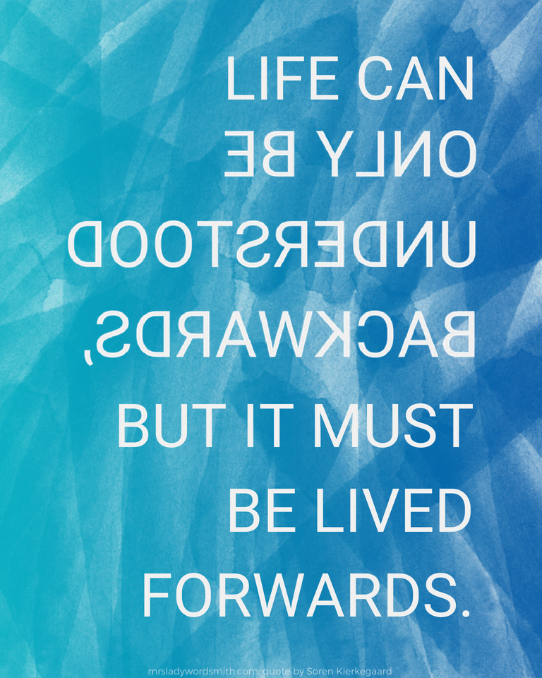 Life Can Only Be Understood Backwards Printable