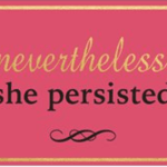 """A postcard with the words """"nevertheless, she persisted"""""""