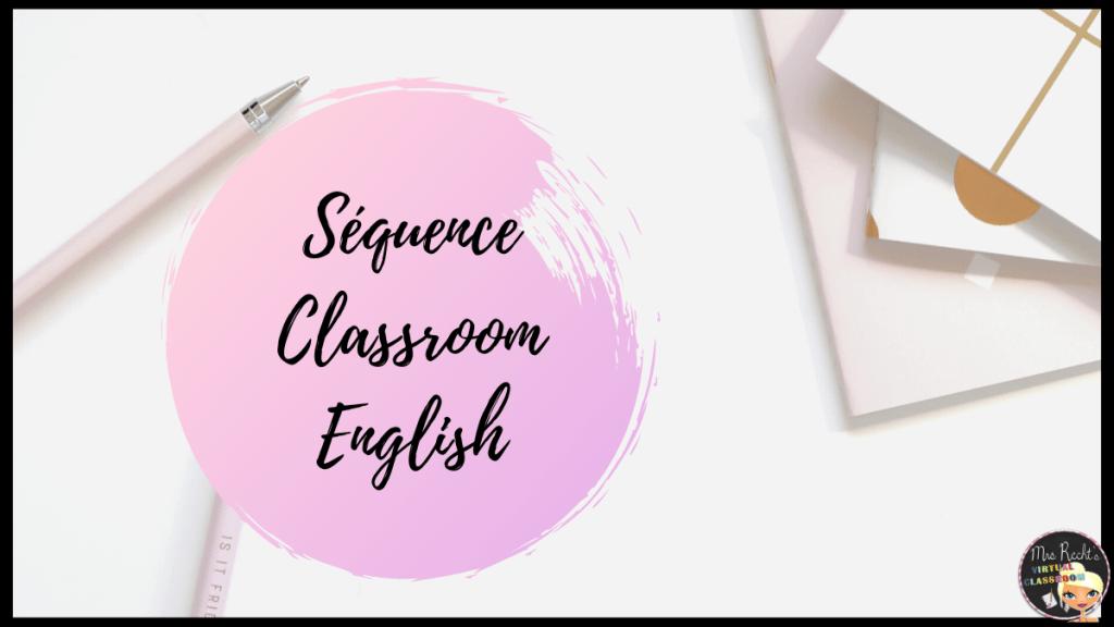 Séquence classroom English