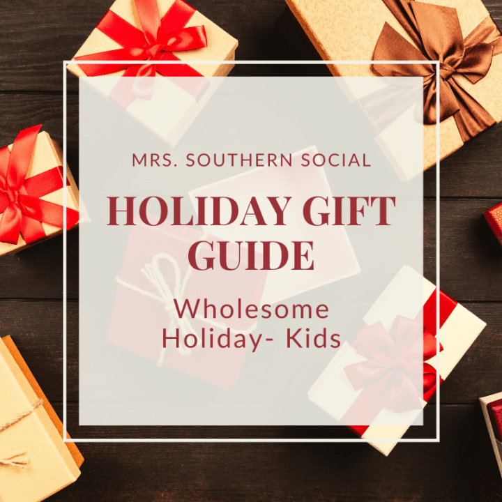 Gift Guide – Wholesome Holiday: Kids