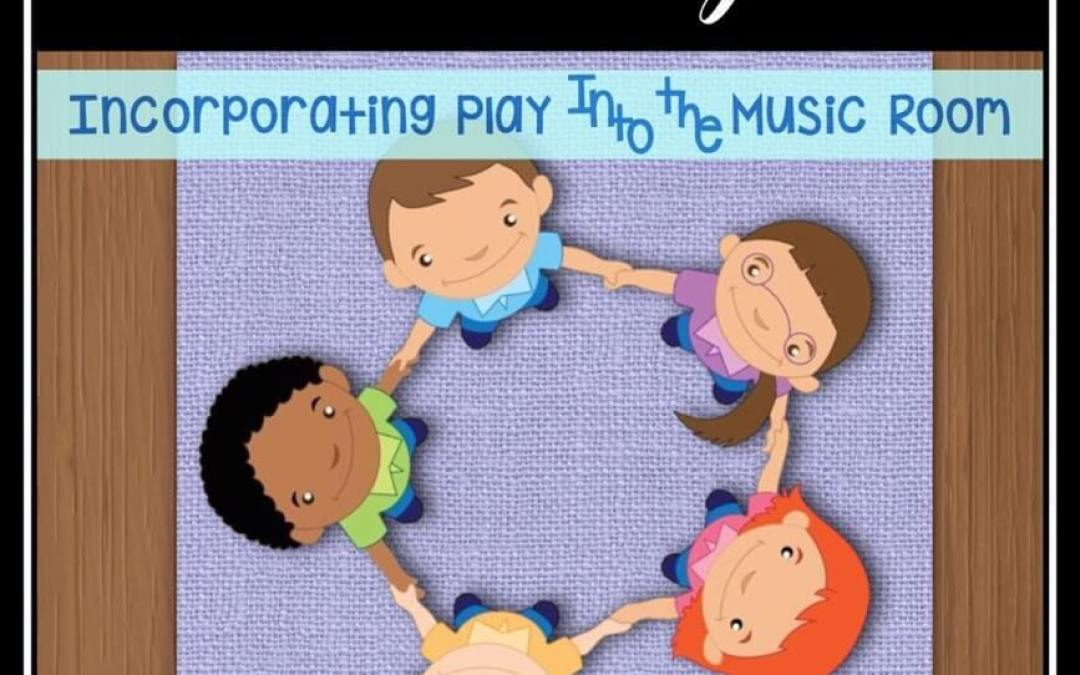 Going Forward by Looking Back: Incorporating Play into the Music Room