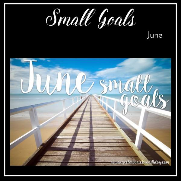 Small Goals for June