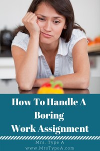 How To Handle A Boring Work Assignment
