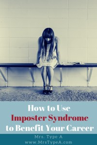 How to Use Imposter Syndrome to Benefit Your Career