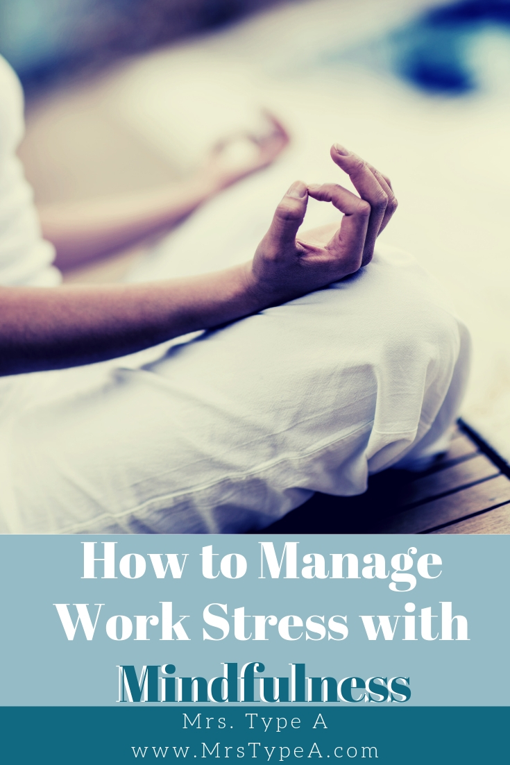 How to Manage Work Stress with Mindfulness