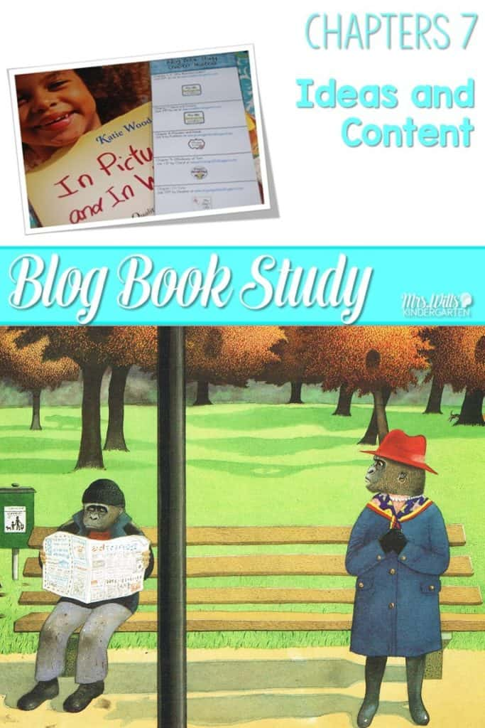 Writers workshop illustrative studies ideas! In Pictures and in Words Chapters 7 is about writing ideas and content with mentor texts resources to teach writing to kindergarten and first-grade students.