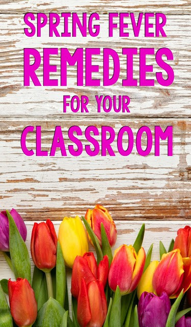 Warmer weather driving you and your students crazy with Spring Fever? Here's some tried and true Spring Fever Classroom Remedies.