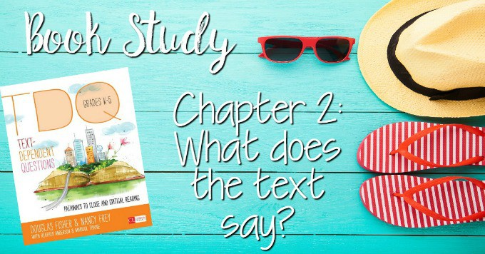Text Dependent Questions Books Study: Ch2 Help your students make sense of it all!!! Dive into the book, Text Dependent Questions by Fisher and Frey.