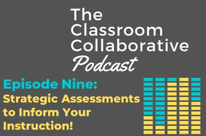 Episode Nine Strategic Assessments to Inform Your Instruction!