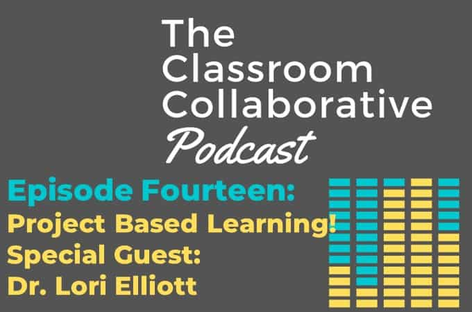 Episode Fourteen Project Based Learning with Guest Dr. Lori Elliott