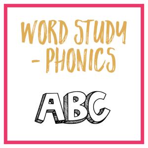 Phonics- Word Study