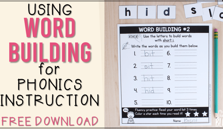 Using Word Building for Phonics Instruction